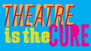 theatreisthecure.jpg
