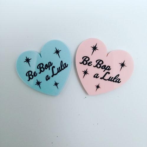 Be Bop a Lula Acrylic Pin Brooch