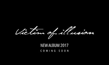 Victim Of Illusion new album 2017