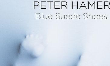 Peter Hamer - Blue Suede Shoes