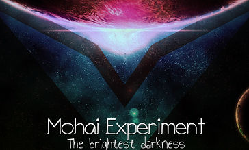 Mohai Experiment - The brightest darkness