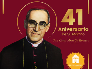 Santa Eucaristía en conmemoración al 41 aniversario Martirial de San Oscar Arnulfo Romero