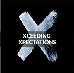 XCEEDING EXPECTATIONS