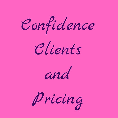 Confidence, clients and pricing