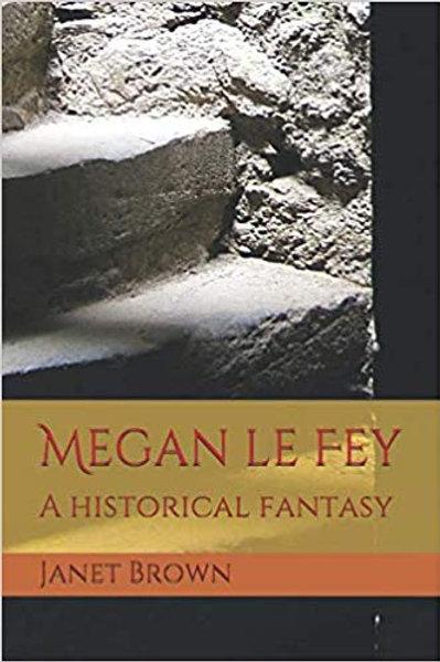 Megan le Fey - a historical fantasy £4.61 or £1.99 Kindle