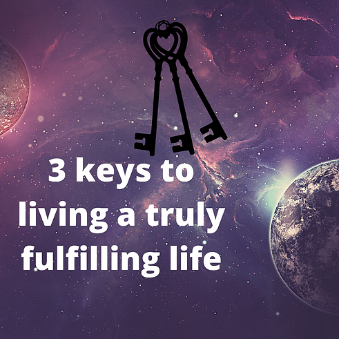 3 keys to living a truly fulfilling life