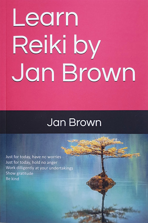 Learn Reiki by Jan Brown £7.99 paperback or £5.99 KIndle