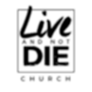 live and not die church logo.png