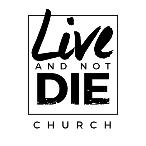 Live And Not Die Church logo / 22Visionz Partner / Client
