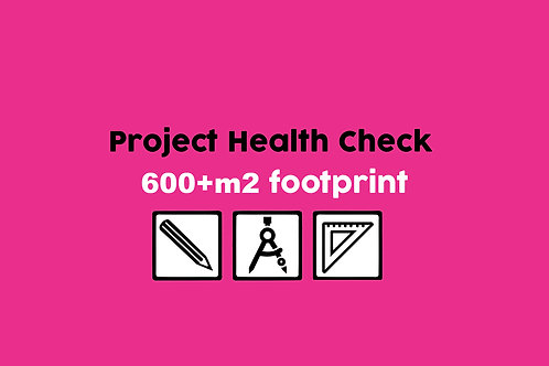 Project Health Check 600m2+ footprint
