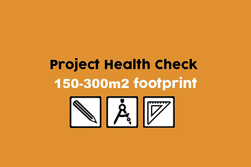 Project Health Check 150-300m2 footprint