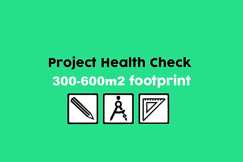 Project Health Check 300-600m2 footprint