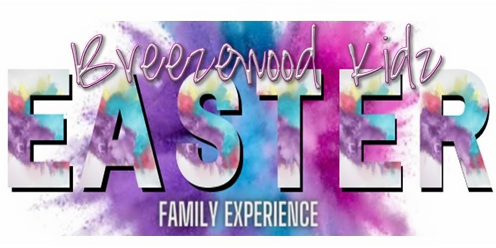 Breezewood Kids Easter Family Experience!