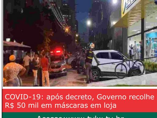 COVID-19: após decreto, Governo recolhe R$ 50 mil em máscaras em loja