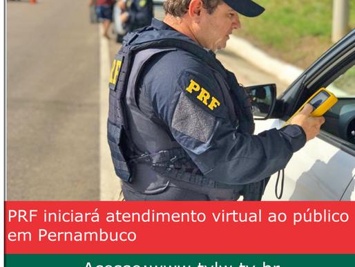 PRF iniciará atendimento virtual ao público em Pernambuco