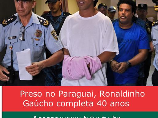 Preso no Paraguai, Ronaldinho Gaúcho completa 40 anos