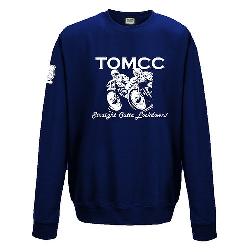 TOMCC Lockdown Sweatshirt. £22 + P&P