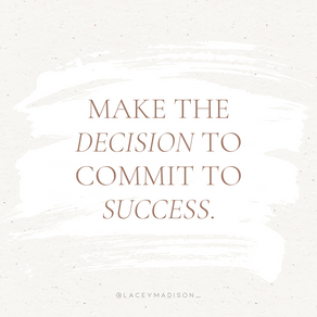 Make the damn decision to Commit to Success ...