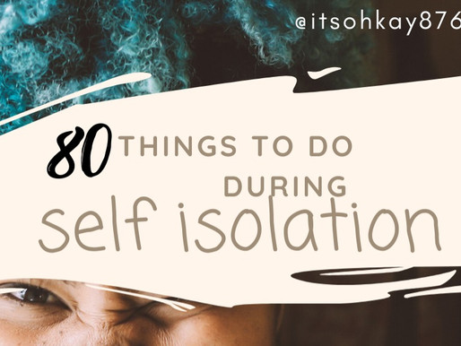 80 Things to do During Self Isolation