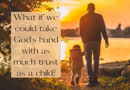 Holding God's Hand In Full Trust