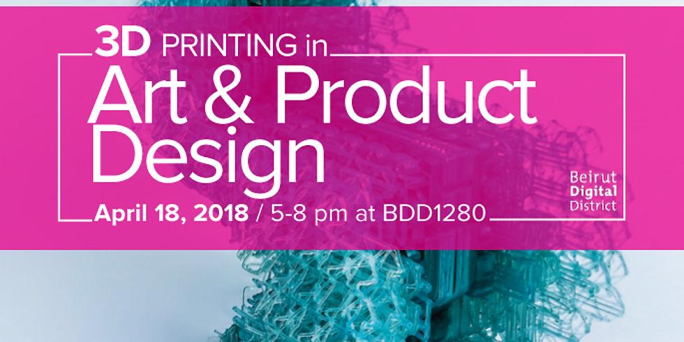 3D Printing in Art & Product Design