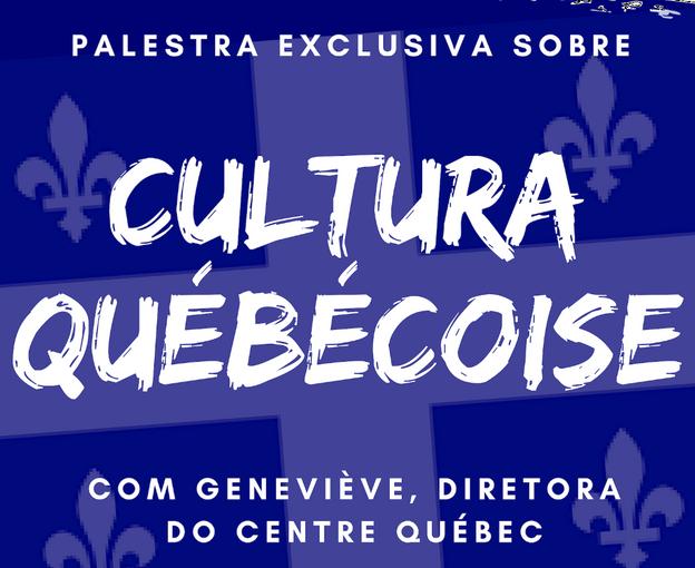 Palestra on-line sobre Cultura Québécoise
