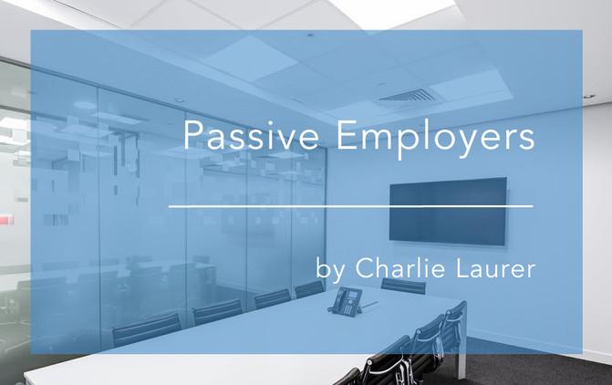 Passive Employers