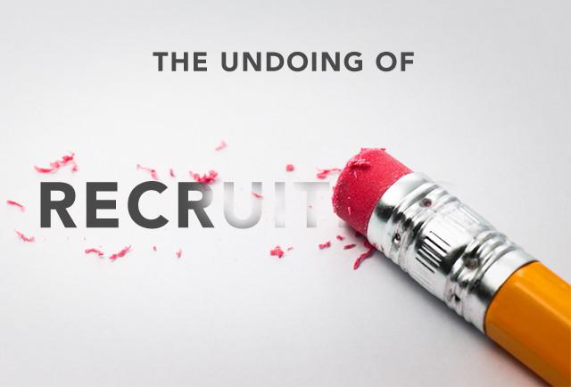 The Undoing of Recruiting