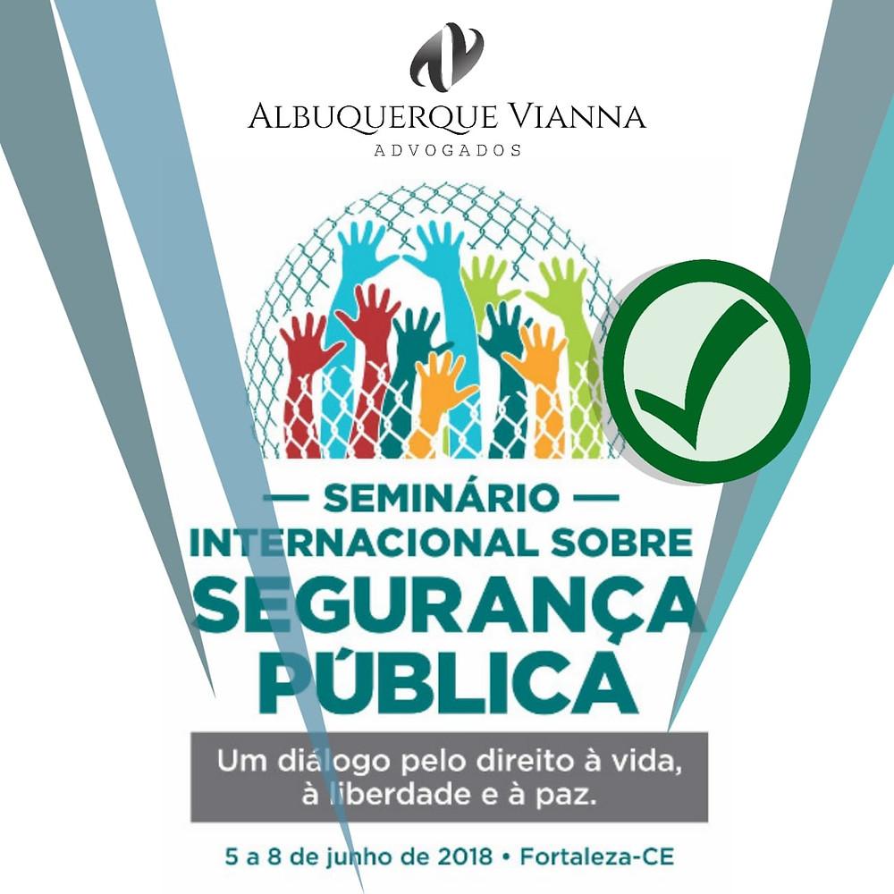 Albuquerque Vianna Advogados   Fortaleza Recife Jurídico Trabalhista Tributário Segurança Pública Seminário Internacional