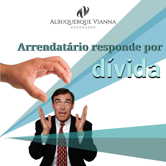 ARRENDATÁRIO RESPONDE POR DÍVIDA CONDOMINIAL