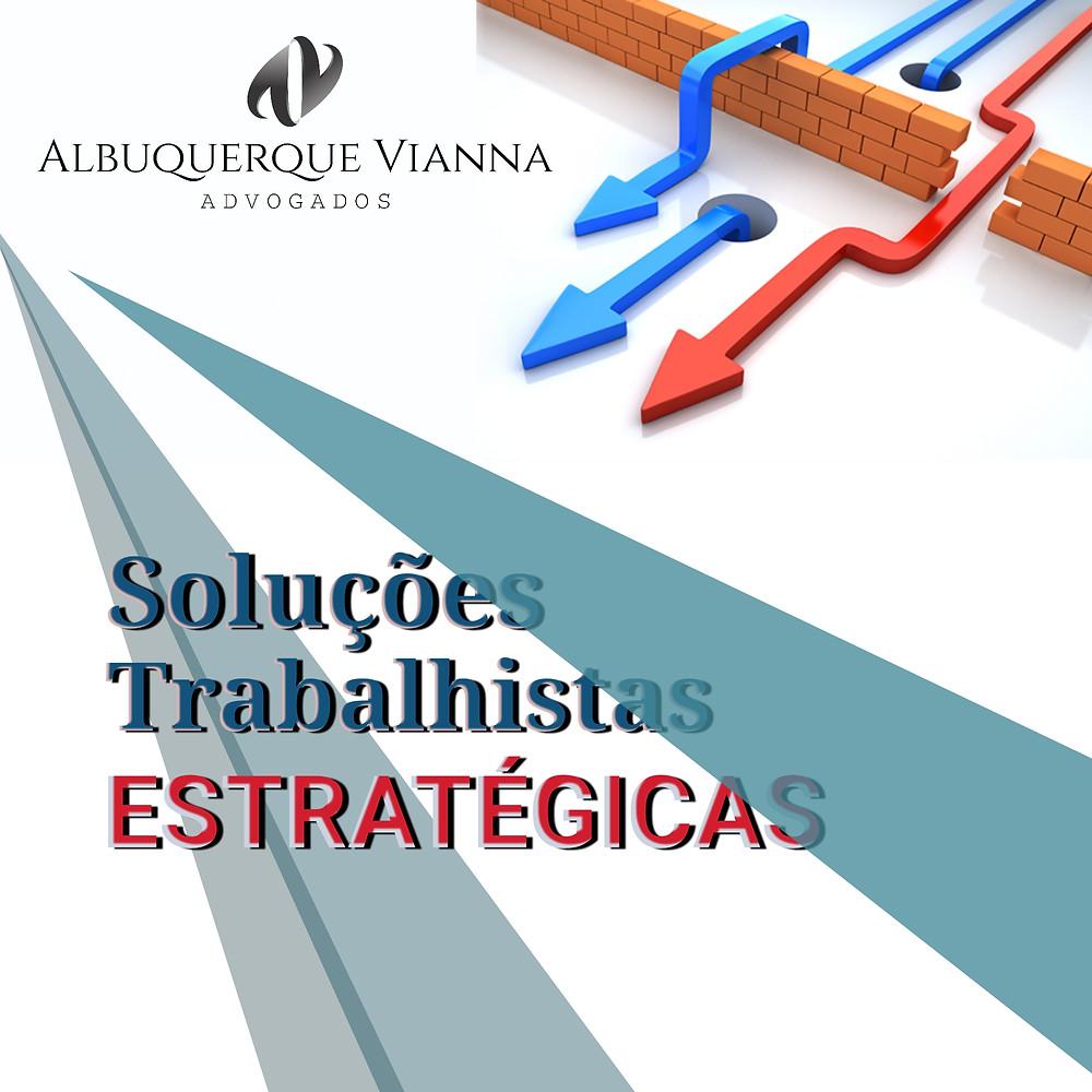 Soluções trabalhistas estratégicas [ALBUQUERQUE VIANNA ADVOGADOS]
