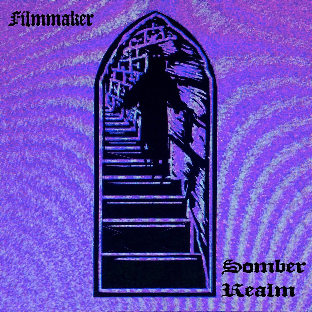 Filmmaker: Somber Realm