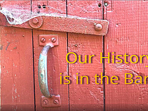 Our History Is In the Barn!