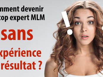 Comment devenir un top expert MLM avec zéro expérience et zéro résultat