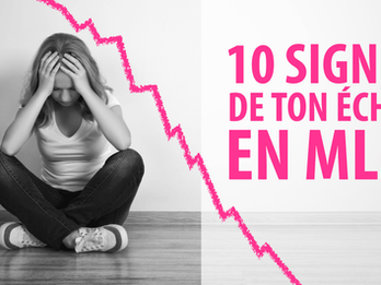 10 signes de ton futur échec en MLM