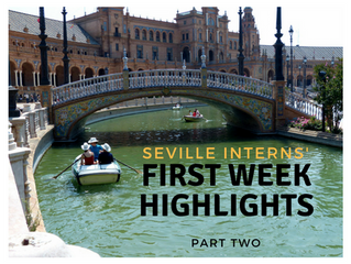 Part Two of the first-week highlights from our summer interns in Seville!