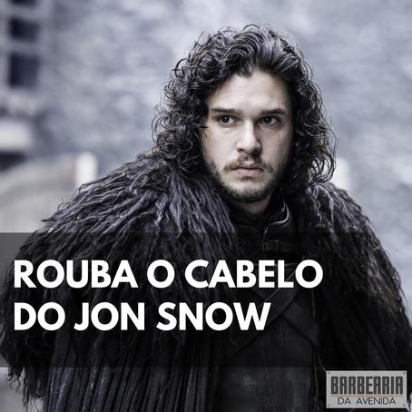 ROUBA O CABELO DO JON SNOW