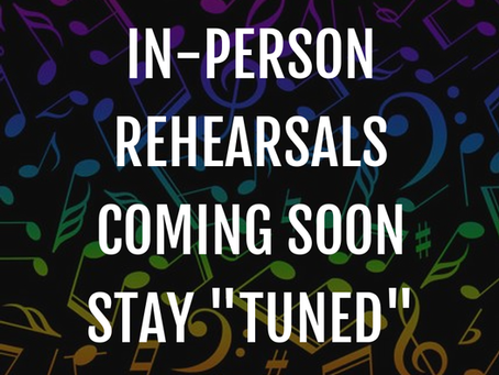 In-Person Rehearsals Coming Soon!