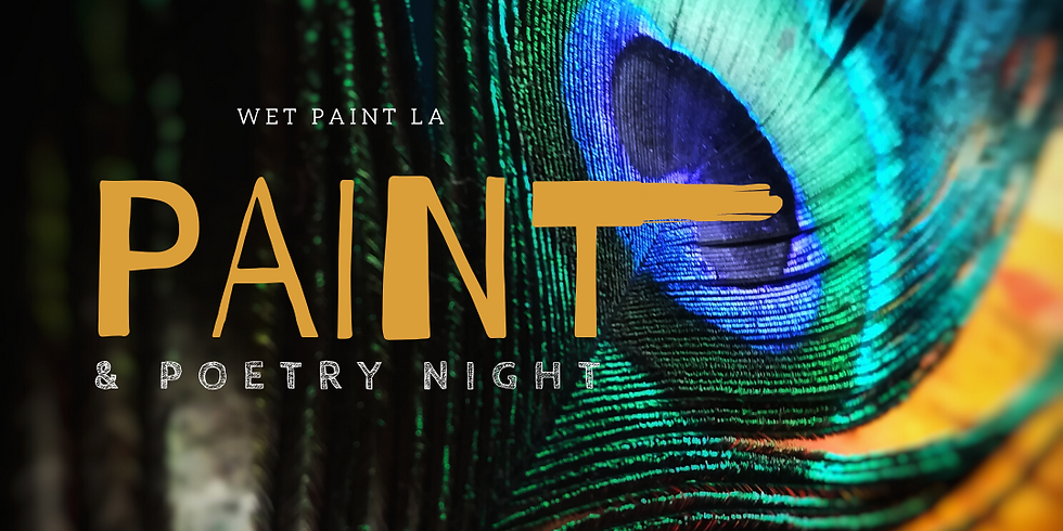 Wet Paint LA: Paint & Poetry
