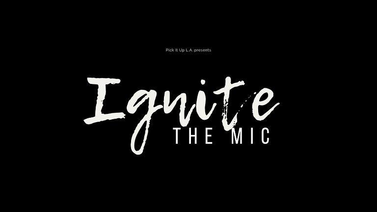 Ignite the Mic