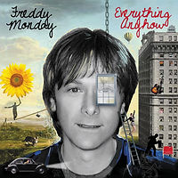 Freddy Monday - Everything Anyhow