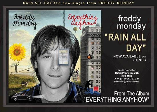 "Freddy Monday releases new single ""Rain All Day""."