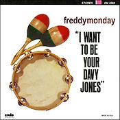 Freddy Monday - I Want To Be Your Davy Jones