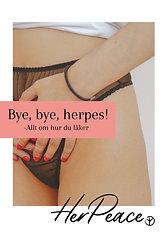 Bye, bye, herpes! - Allt om hur du läker