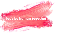 let's be human together.png