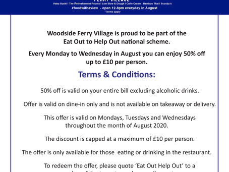 Eat Out to Help Out at Woodside Ferry Village