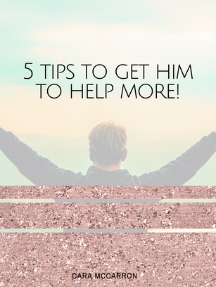 5 Tips To Get Him To Help More