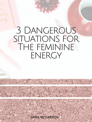 3 Dangerous Situations For The Feminine Energy