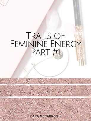 Traits Of Feminine Energy #1