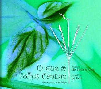 O_que_as_folhas_cantam_-_Mãe_Stella.jpg
